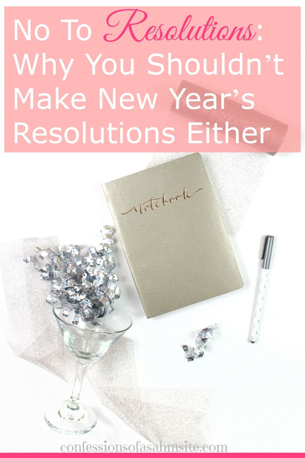 No To Resolutions: Why You Shouldn't Make New Year's Resolutions Either