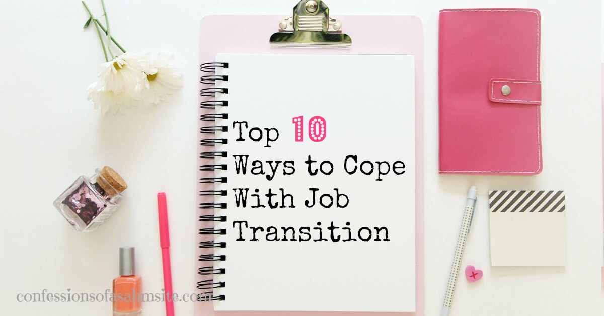 Top 10 Ways to Cope with Job Transition