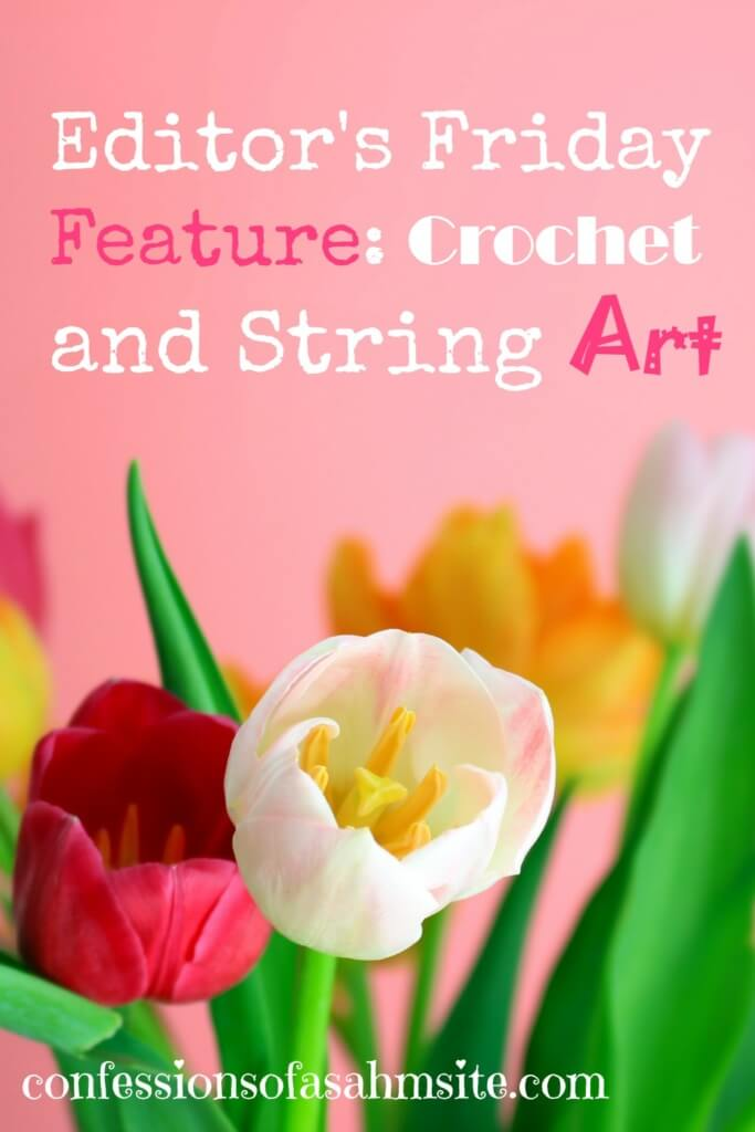 Friday Feature-Crochet and String Art. How one woman entrepreneur makes money by creating what she loves to do. Many women have different passions and creative juices and by using their talent, bring income into their household.