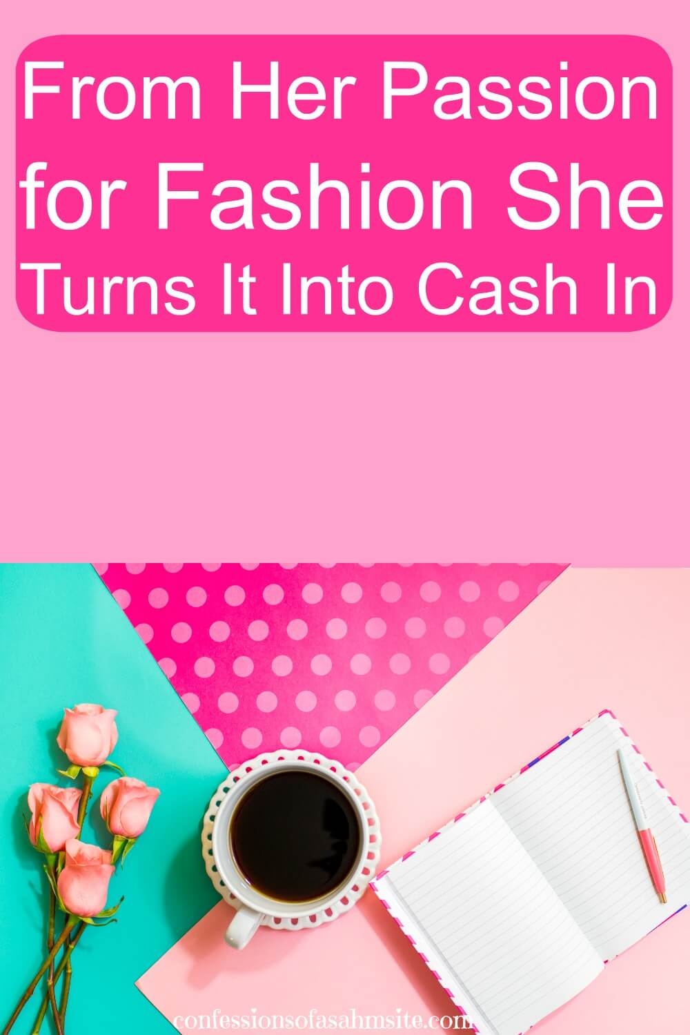 Feature Friday: From her Passion for Fashion, She turned it into Cash In. Want to make money using your passion? Read how this homeschooling mom makes money with her side hustle.