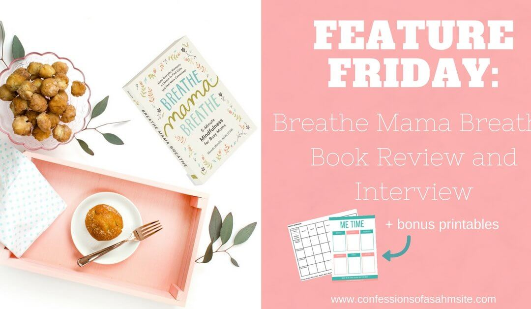 Feature Friday: Breathe Mama Breathe Book Review and Interview