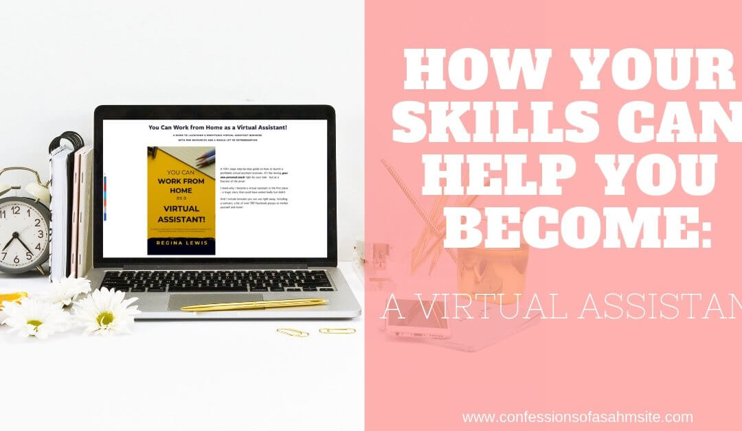 How Your Skills Can Help You Become a Virtual Assistant