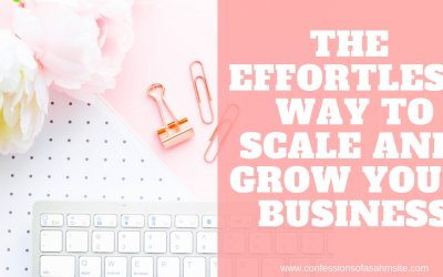 The Effortless Way to Scale and Grow Your Business
