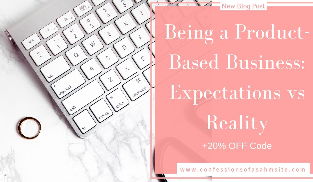 Being a Product-Based Business: Expectations vs Reality
