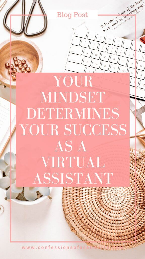 Your Mindset Determines Your Success as a Virtual Assistant